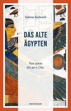 Das Alte Ägypten - Kubisch, Sabine