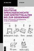 Deutsche Sprachgeschichte 1 vom Spätmittelalter bis zur Gegenwart
