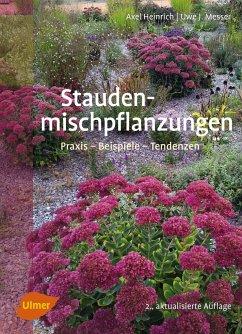 Staudenmischpflanzungen - Heinrich, Axel; Messer, Uwe J.