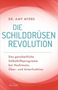 Die Schilddrüsen-Revolution (eBook, ePUB) - Myers, Amy