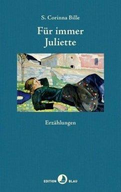 Für immer Juliette - Bille, S. Corinna