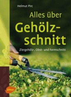 Alles über Gehölzschnitt - Pirc, Helmut
