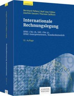 Internationale Rechnungslegung - Pellens, Bernhard; Fülbier, Rolf Uwe; Gassen, Joachim; Sellhorn, Thorsten