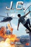 J.C. Agent auf der Flucht / Agent J.C. Bd.2 (eBook, ePUB)