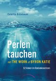 Perlen tauchen mit The Work of Byron Katie (eBook, ePUB)