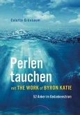 Perlen tauchen mit The Work of Byron Katie (eBook, ePUB)