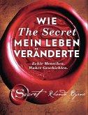 Wie The Secret mein Leben veränderte (eBook, ePUB)