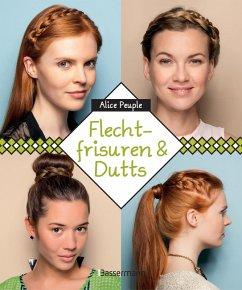 Flechtfrisuren & Dutts (eBook, ePUB) - Peuple, Alice
