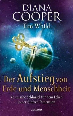 Der Aufstieg von Erde und Menschheit (eBook, ePUB) - Cooper, Diana; Whild, Tim
