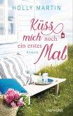 Küss mich noch ein erstes Mal (eBook, ePUB)