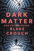 Dark Matter. Der Zeitenläufer (eBook, ePUB)