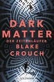 Dark Matter. Der Zeitenläufer (eBook, ePUB)