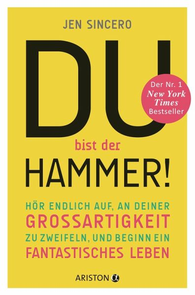 Du bist der Hammer! (eBook, ePUB) - Sincero, Jen