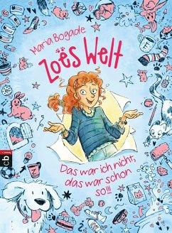 Zoës Welt - Das war ich nicht, das war schon so (eBook, ePUB) - Bogade, Maria