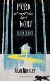 Mord ist nicht das letzte Wort / Flavia de Luce Bd.8 (eBook, ePUB)