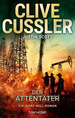 Der Attentäter / Isaac Bell Bd.8 (eBook, ePUB) - Scott, Justin; Cussler, Clive