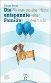 Die entspannte Familie (eBook, ePUB)