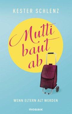 Mutti baut ab (eBook, ePUB) - Schlenz, Kester