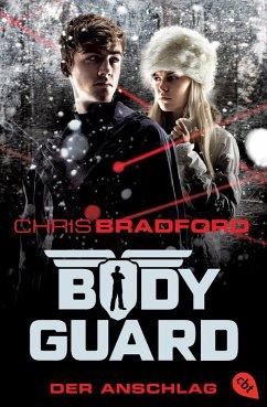 Der Anschlag / Bodyguard Bd.5 (eBook, ePUB) - Bradford, Chris