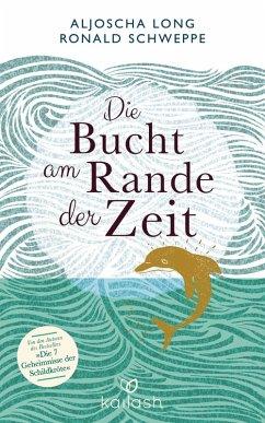 Die Bucht am Rande der Zeit (eBook, ePUB) - Long, Aljoscha; Schweppe, Ronald