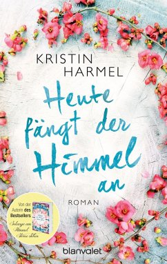 Heute fängt der Himmel an (eBook, ePUB) - Harmel, Kristin