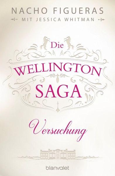 Versuchung / Die Wellington Saga Bd.1 (eBook, ePUB)