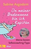 In meiner Badewanne bin ich Kapitän (eBook, ePUB)