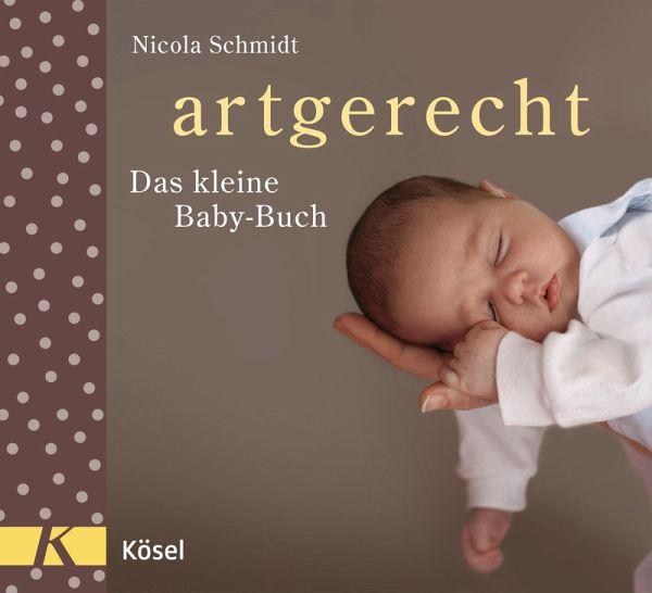 artgerecht - Das kleine Baby-Buch (eBook, ePUB) - Schmidt, Nicola