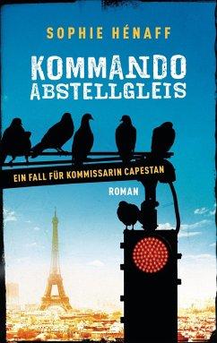 Kommando Abstellgleis Bd.1 (eBook, ePUB) - Hénaff, Sophie