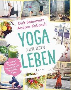 Yoga für dein Leben (eBook, ePUB) - Bennewitz, Dirk; Kubasch, Andrea