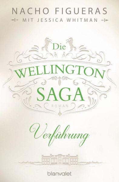Verführung / Die Wellington Saga Bd.2 (eBook, ePUB)