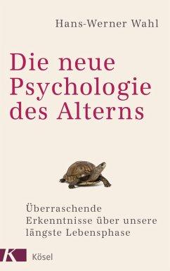 Die neue Psychologie des Alterns (eBook, ePUB)