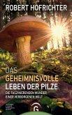 Das geheimnisvolle Leben der Pilze (eBook, ePUB)