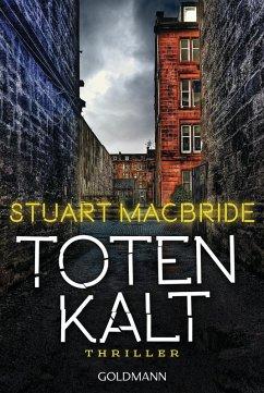 Totenkalt / Detective Sergeant Logan McRae Bd.10 (eBook, ePUB) - MacBride, Stuart