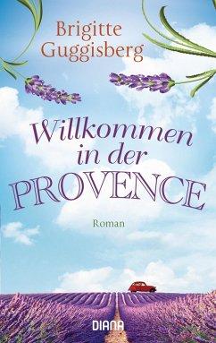 Willkommen in der Provence (eBook, ePUB) - Guggisberg, Brigitte