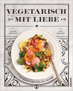 Vegetarisch mit Liebe (eBook, ePUB) - Donofrio, Jeanine