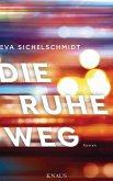 Die Ruhe weg (eBook, ePUB)