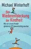 Die Wiederentdeckung der Kindheit (eBook, ePUB)