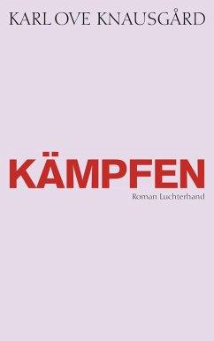 Kämpfen / Min Kamp Bd.6 (eBook, ePUB) - Knausgård, Karl Ove