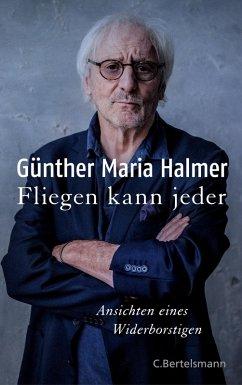 Fliegen kann jeder (eBook, ePUB) - Halmer, Günther Maria
