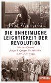 Die unheimliche Leichtigkeit der Revolution (eBook, ePUB)