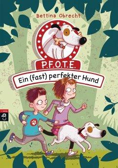 Ein (fast) perfekter Hund / P.F.O.T.E. Bd.1 (eBook, ePUB) - Obrecht, Bettina