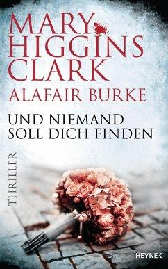Und niemand soll dich finden / Laurie Moran Bd.3 (eBook, ePUB) - Higgins Clark, Mary; Burke, Alafair