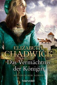 Das Vermächtnis der Königin / Die Alienor-Trilogie Bd.3 (eBook, ePUB) - Chadwick, Elizabeth