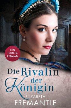 Die Rivalin der Königin (eBook, ePUB) - Fremantle, Elizabeth