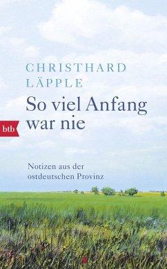 So viel Anfang war nie (eBook, ePUB) - Läpple, Christhard