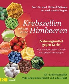 Krebszellen mögen keine Himbeeren - Aktualisierte Neuausgabe (eBook, ePUB) - Béliveau, Richard; Gingras, Denis