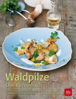 Waldpilze - Das Rezeptbuch (Mängelexemplar) - Grünert, Helmut; Grünert, Renate