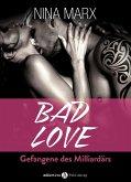 BAD LOVE - Gefangene des Milliardärs, Kostenlose Kapitel (eBook, ePUB)