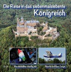 Die Reise in das siebenmalsiebente Königreich (eBook, ePUB) - Dargel, Gero; Dargel, Beatrix